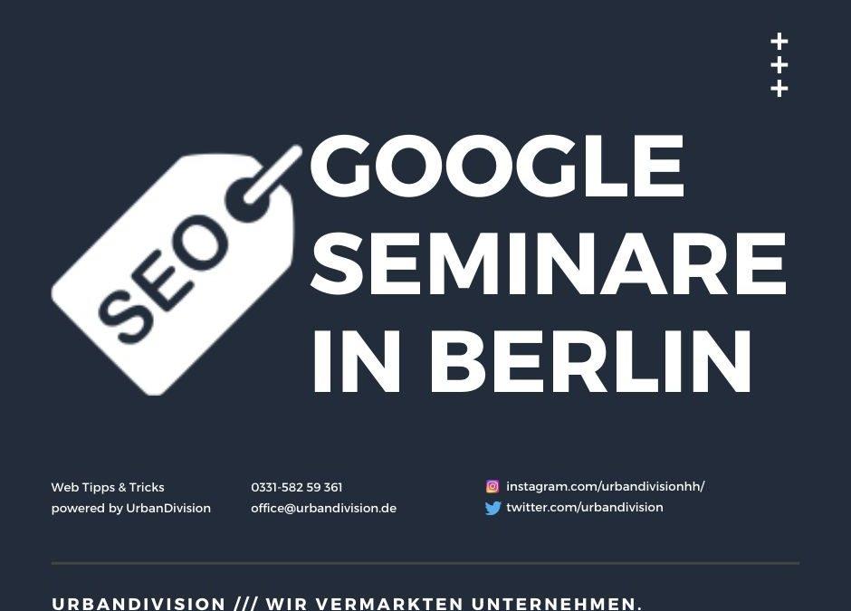 Google Seminare Berlin /// 27.03.2020